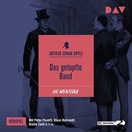 Das getupfte Band: Die Abenteuer des Sherlock Holmes - Hörspiel 6