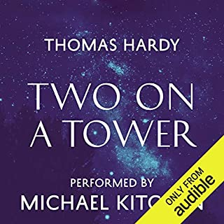 Two on a Tower                   By:                                                                                                                                 Thomas Hardy                               Narrated by:                                                                                                                                 Michael Kitchen                      Length: 9 hrs and 49 mins     55 ratings     Overall 4.1