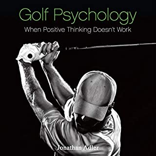 Golf Psychology - When Positive Thinking Doesn't Work audiobook cover art