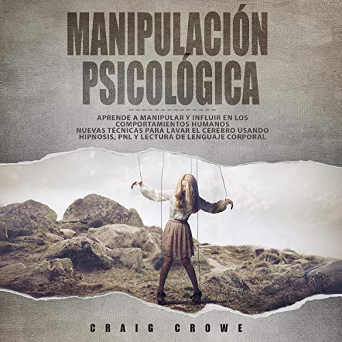 Manipulación Psicológica [Psychological Manipulation] Audiobook By Craig Crowe cover art
