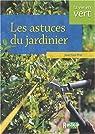 Les astuces du jardinier par Prat