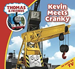 Thomas & Friends: Kevin Meets Cranky (Thomas & Friends Story Time Book 15) by [Reverend W Awdry]