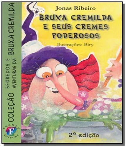 Bruxa Cremilda e Seus Cremes Poderosos (Volume 3)