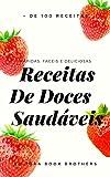 120 Receitas de DOCES Saudáveis: Rápidas, Fáceis e Deliciosas!