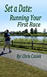 Set a Date: Running Your First Race (English Edition)