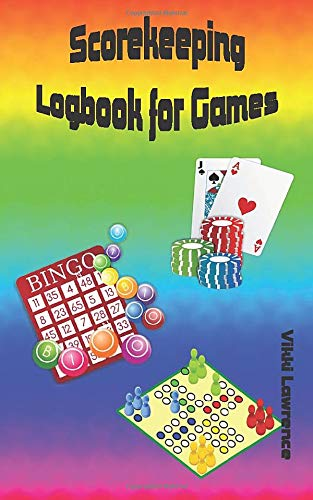 Scorekeeping Logbook for Games: Video, Board, Cards, Dice, Darts, Hangman, Chess or Many Other Games