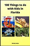 100 Things to do with Kids in Florida: Volume 1
