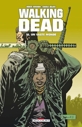 Walking Dead T16 : Un Vaste monde
