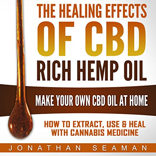 The Healing Effects of CBD Rich Hemp Oil audiobook cover art