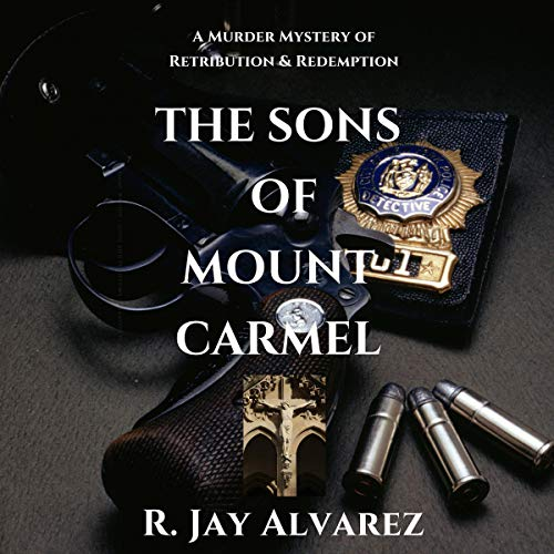 The Sons of Mount Carmel: A Murder Mystery of Retribution & Redemption audiobook cover art