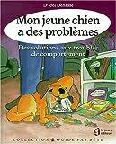 Mon jeune chien a des problèmes. Des solutions aux troubles du comportement. - Editeur Le Jour - 03/11/2000