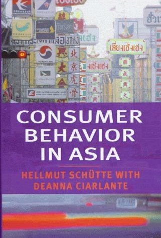 Compare Textbook Prices for Consumer Behavior in Asia 0 Edition ISBN 9780814781142 by Schütte, Hellmut,Ciarlante, Deanne