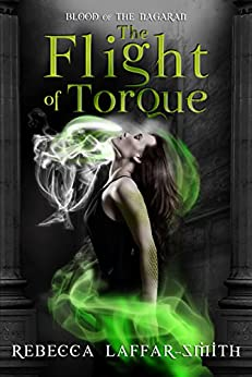 The Flight of Torque: An Angel and Shifter Urban Fantasy (Blood of the Nagaran Book 1) by [Rebecca Laffar-Smith]