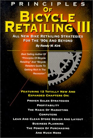 Principles of Bicycle Retailing III: All New Strategies for the 90s and Beyond