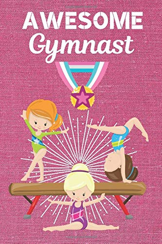 Awesome Gymnast: Gymnastic Kid. Gymnastic gifts for girls. This cute Gymnast Notebook Gymnast Journal is 6x9in Size 120 ruled lined pages, great for ... Girl Gymnastic. gymnastic gift ideas