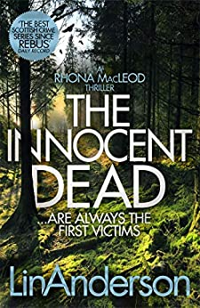 The Innocent Dead: A Rhona MacLeod Novel 15 by [Lin Anderson]