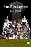 Farc: Cartel de narcotráfico y terrorismo. Parte...