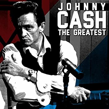 The Greatest - Johnny Cash