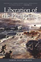 The Liberation of the Philippines: Luzon, Mindanao, the Visayas, 1944-1945: History of United States Naval Operations in World War II, Volume 13 ... Naval Operations in World War II (Paperback))