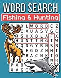 Fishing And Hunting Word Search: Large Print Word Search Puzzle Book About Fishing And Hunting | 8.5 x 11 Inches, 148 Pages, 116 Puzzles For Hunter and Fisherman | Gift For Fishing & Hunting Lover