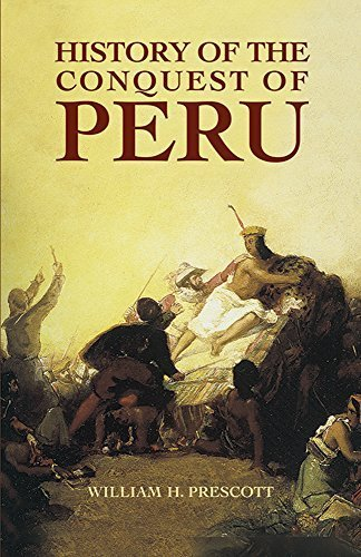 History of the Conquest of Peru by Prescott, William H. (2005) Paperback