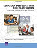 Competency-Based Education in Three Pilot Programs: Examining Implelmentation and Outcomes
