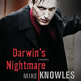Darwin's Nightmare                    By:                                                                                                                                 Mike Knowles                               Narrated by:                                                                                                                                 L. J. Ganser                      Length: 5 hrs and 32 mins     13 ratings     Overall 3.5