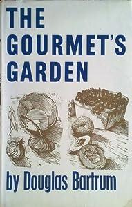 The gourmet's garden