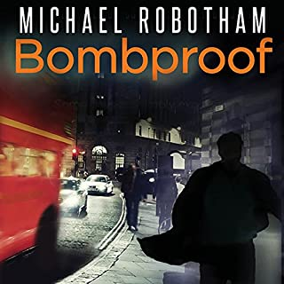 Bombproof                   By:                                                                                                                                 Michael Robotham                               Narrated by:                                                                                                                                 Sean Barrett                      Length: 8 hrs and 26 mins     69 ratings     Overall 4.5