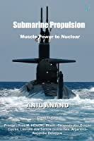 Submarine Propulsion: Muscle Power to Nuclear