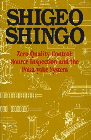 Zero Quality Control: Source Inspection and the Poka-Yoke System