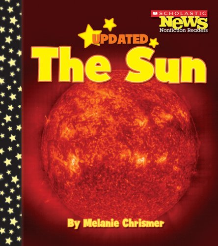 Compare Textbook Prices for The Sun Scholastic News Nonfiction Readers: Space Science Updated ed. Edition ISBN 9780531147689 by Chrismer, Melanie