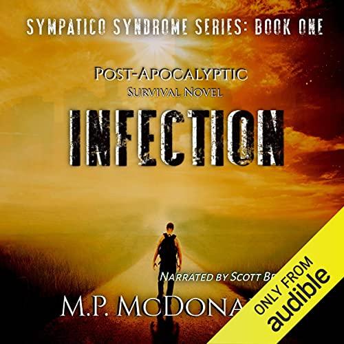 Infection: A Pandemic Survival Novel Audiobook By M.P. McDonald cover art