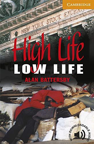 High Life, Low Life. Level 4 Intermediate. B1. Cambridge English Readers. ✅