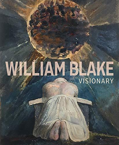 William Blake: Visionary