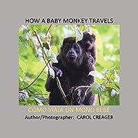 How a Baby Monkey Travels: Cómo Viaja Un Mono Bebé