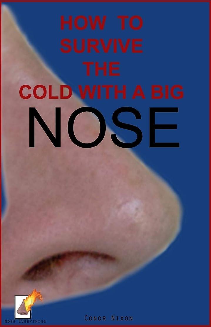 自殺レンダー健康的How to survive the cold with a big nose