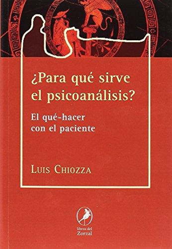 Para qué sirve el psicoanálisis (Los Libros del Zorzal)
