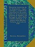 Memorias históricas de los desposorios, viages, entregas y respectivas funciones de las reales bodas de las serenísimas infantas de España y de ... Doña Mariana Victoria, en el año de 1785