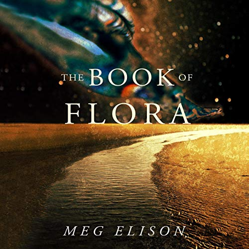 The Book of Flora                   By:                                                                                                                                 Meg Elison                               Narrated by:                                                                                                                                 Shakina Nayfack                      Length: 8 hrs and 57 mins     Not rated yet     Overall 0.0