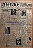 OEUVRE (L') [No 6477] du 25/06/1933 - LE COMBLE DE L'ANTISEMITISME - EVOLUTION OU REVOLUTION EN AMERIQUE PAR HENRY BERENGER - PARIS A RECU HIER LA STATUE DE MONTAIGNE - LE CONFLIT DU VIN - EGALITE DE TRAITEMENT ENTRE LES PROVINCES FRANCAISE Y COMPRIS L'ALGERIE DECLARE M. CAMILLE CHAUTEMPS - SUPPRIMONS LES PASSAGES A NIVEAU - UNE CARRIOLE EST TAMPONNEE PAR UN TRAIN ET SES TROIS OCCUPANTS SONT TUES - DANS LE MEME SAC - LA SANTE DE M. PAINLEVE - RACCOURCIS PAR L'O. - LE CERF DANS LE CAPOT PAR D. -