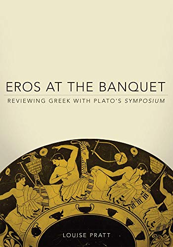 Eros at the Banquet: Reviewing Greek with Plato's Symposium (Volume 40) (Oklahoma Series in Classical Culture)