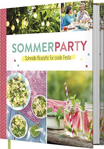 Sommerparty: Schnelle Rezepte für coole Feste