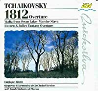 Tchaikovsky: 1812 Overture, Op. 49; Marche Slav, Op. 31; Romeo and Juliet Fantasy Overture; Waltz from Swan Lake, Op. 20, Act I by Tchaikovsky