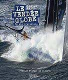 Le Vendée Globe - 30 ans d'aventures