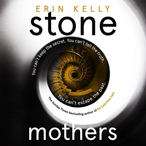Stone Mothers                   By:                                                                                                                                 Erin Kelly                               Narrated by:                                                                                                                                 Polly Edsell,                                                                                        Jane McDowell,                                                                                        Fenella Fudge                      Length: 12 hrs and 57 mins     9 ratings     Overall 3.6