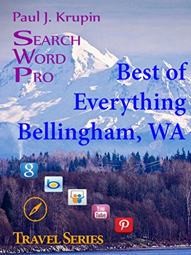 Bellingham Wa The Best Of Everything Search Word Pro Travel Series Ebook Krupin Paul J Amazon In Kindle Store
