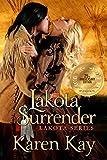 Lakota Surrender (Lakota Series Book 1)