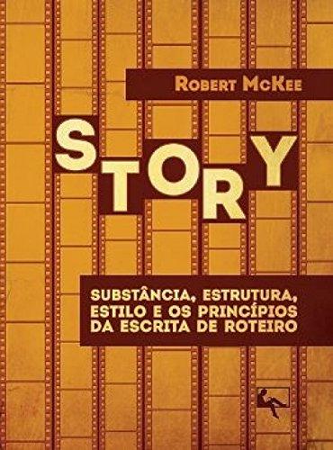Story: substância, estrutura, estilo e os princípios da escrita de roteiro