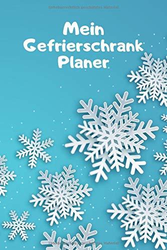 Mein Gefrierschrank Planer: behalten Sie den Überblick über eingefrorene Lebensmittel / Tiefkühltruhe Journal / Notizbuch / Tagebuch / DIN A5 / Cover mit Kristallen